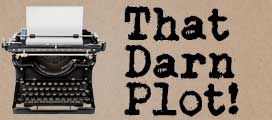 Spring 2015 – That Darn Plot!
